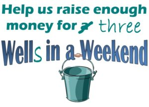 Well in a Weekend - Help us raise three wells